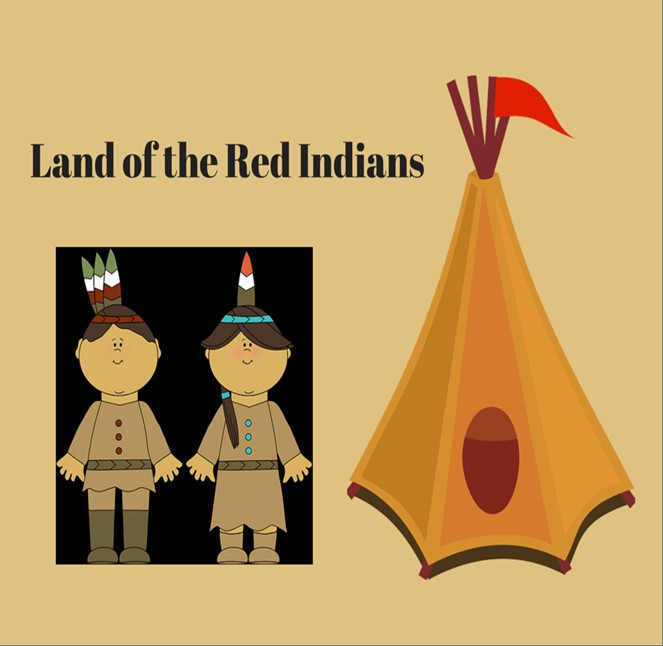 Land of Red Indians